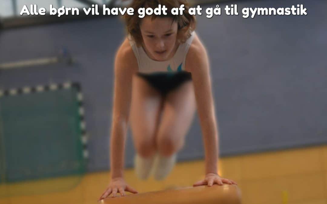Alle børn vil have godt af at gå til gymnastik